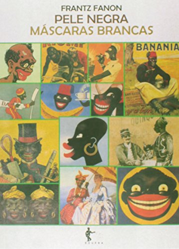 Pele Negra, Máscaras Brancas, livro de Frantz Fanon