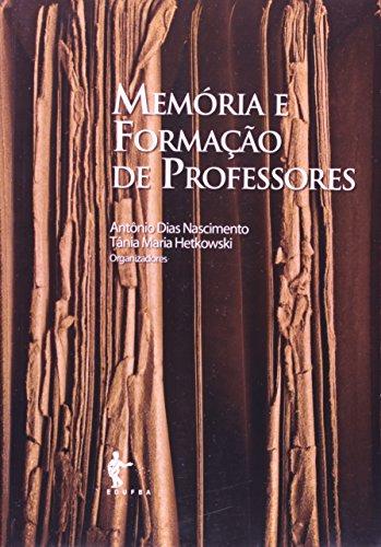 Memória E Formação De Professores, livro de Antonio Dias Nascimento