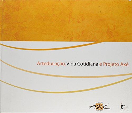 Arteducação, Vida Cotidiana e Projeto Axé, livro de Cesare de Florio La Rocca