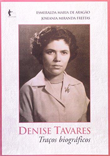 Denise Tavares. Traços Biográficos, livro de Esmeralda Maria de Aragão