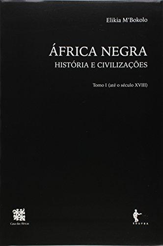 África Negra. História e Civilizações - Tomo 1, livro de Elikia M. Bokolo