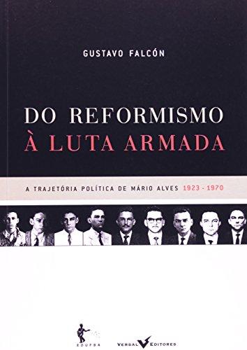 Do Reformismo À Luta Armada, livro de Gustavo Falcon