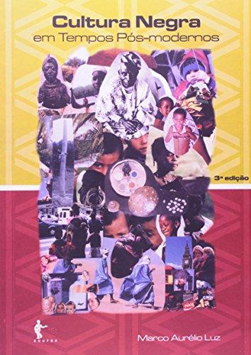 Cultura Negra Em Tempos Pós-Modernos, livro de Marco Aurélio Luz