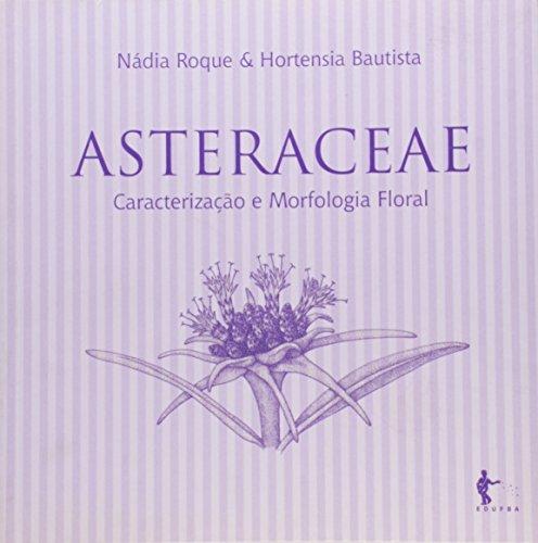 Asteraceae. Caracterização e Morfologia Floral, livro de Nádia Roque