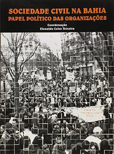 Sociedade Civil na Bahia. Papel Político das Organizações, livro de Elenaldo Celso Teixeira