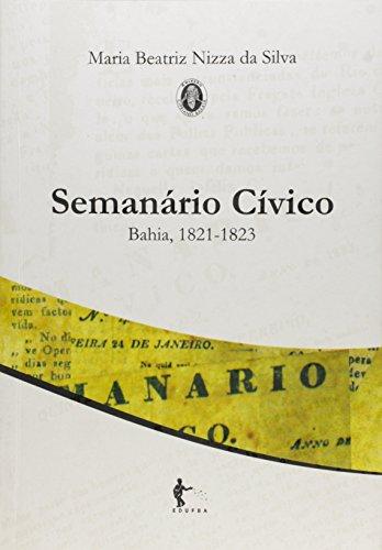 Semanário Cívico. Bahia, 1821-1823, livro de Maria Beatriz Nizza da Silva