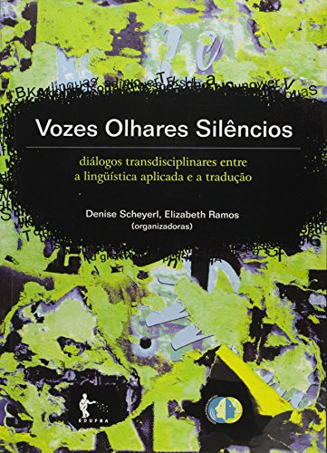 Vozes, Olhares, Silencios, livro de Denise;Ramos, Elizabeth Scheyerl