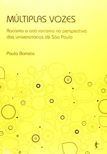 Múltiplas Vozes. Racismo E Anti-Racismo Na Perspectiva Dos Universitários De São Paulo, livro de Paula Barreto