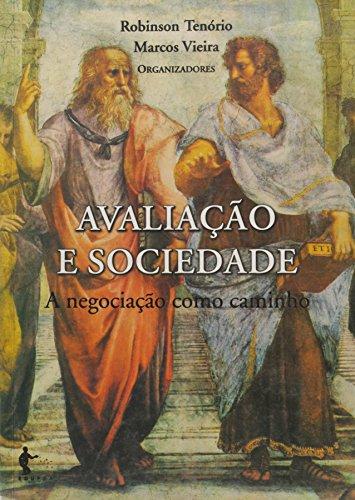 Avaliacao E Sociedade - A Negociacao Como Caminho, livro de Robinson Moreira Tenório