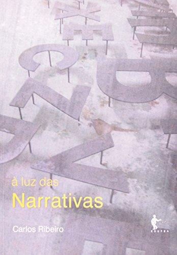 À Luz Das Narrativas. Escritos Sobre Obras E Autores, livro de Carlos Ribeiro