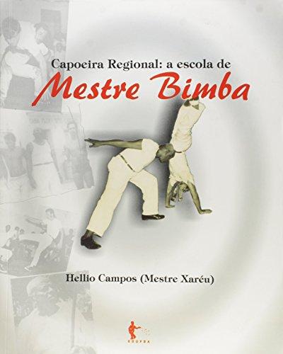 Capoeira Regional. A Escola de Mestre Bimba, livro de Hellio Campos