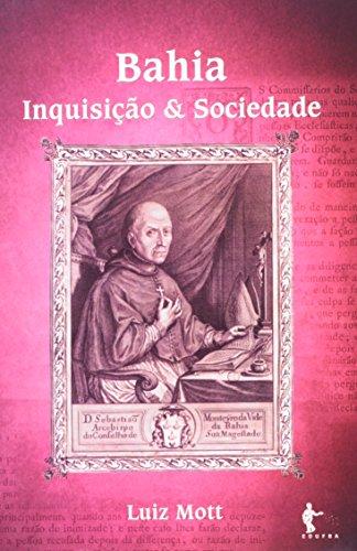 Bahia. Inquisição E Sociedade, livro de Luiz Mott