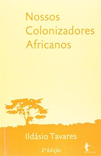 Nossos Colonizadores Africanos, livro de Iidásio Tavares