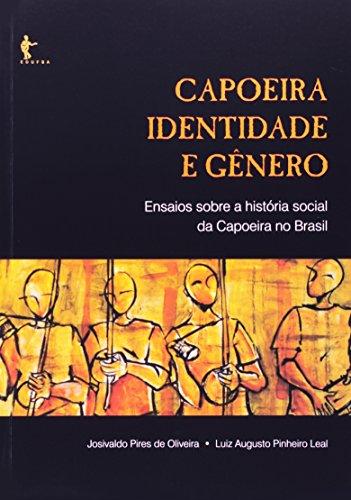 Capoeira Identidade E Gênero, livro de Josivaldo Pires de Oliveira