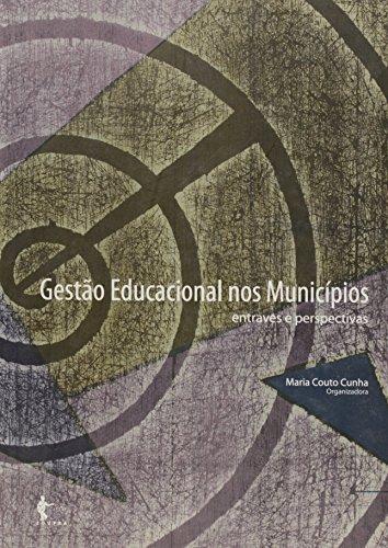 Gestão Educacional nos Municípios. Entraves e Perspectivas, livro de Maria Couto Cunha