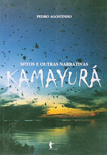 Mitos e Outras Narrativas Kamayurá, livro de Pedro Agostino