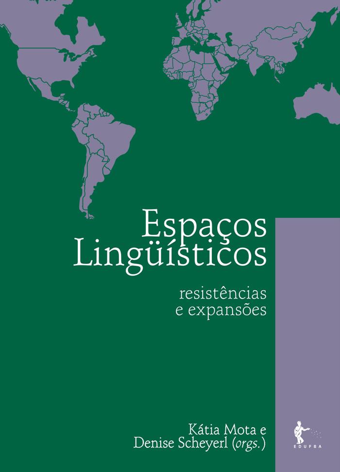 Espaços Lingüísticos: resistências e expansões, livro de Kátia Mota, Denise Scheyerl (orgs.)