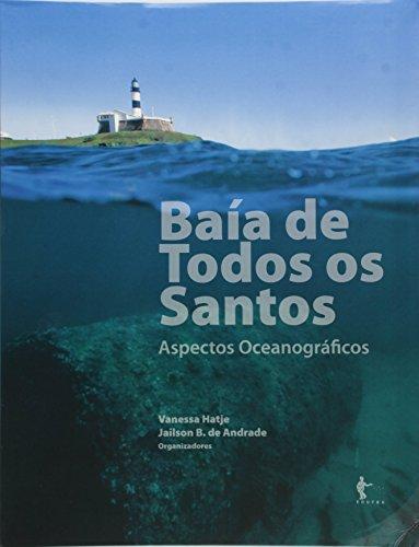 Baía de Todos os Santos. Aspectos Oceanográficos, livro de Vanessa Hatje
