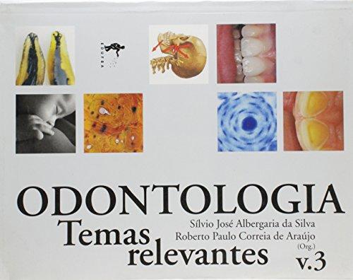 Odontologia. Temas Relevantes - Volume 3, livro de Silvio José Albergaria da Silva, Roberto Paulo Correia de Araújo