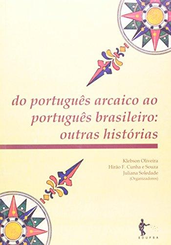 Do Português Arcaico Ao Português Brasileiro. Outras Histórias, livro de Kleberson Oliveira