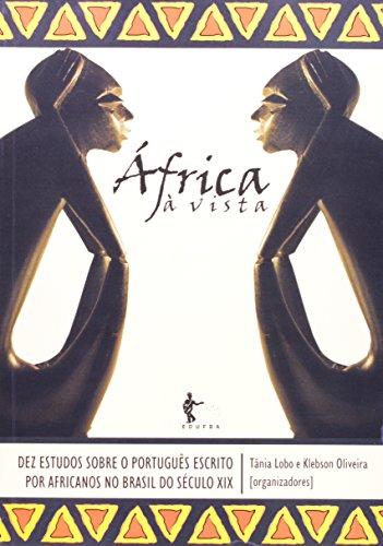 África Á Vista. Dez Estudos Sobre O Português Escrito Por Africanos No Brasil XIX, livro de Tânia Lobo Muniz