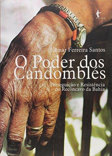 O Poder dos Candomblés. Perseguição e Resistência no Recôncavo da Bahia, livro de Edmar Ferreira Santos