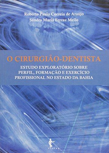 Cirurgiao-Dentista, O - Estudo Esploratorio Sobre Perfil, Formacao E E, livro de