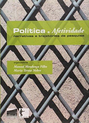 Política e Afetividade. Narrativas e Trajetórias de Pesquisa, livro de Manoel Mendonça Filho