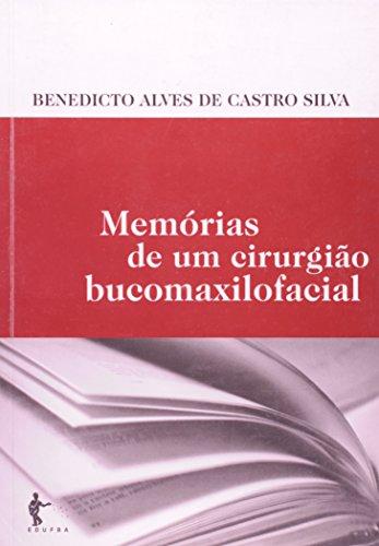 Memoria De Um Cirurgiao Bucomaxilofacial, livro de Benedicto Alves de Castro Silva