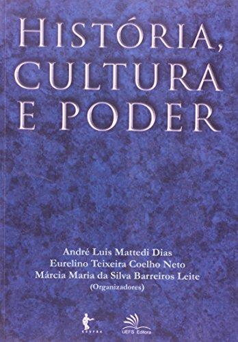 História, Cultura E Poder, livro de André Luis Mattedi Dias