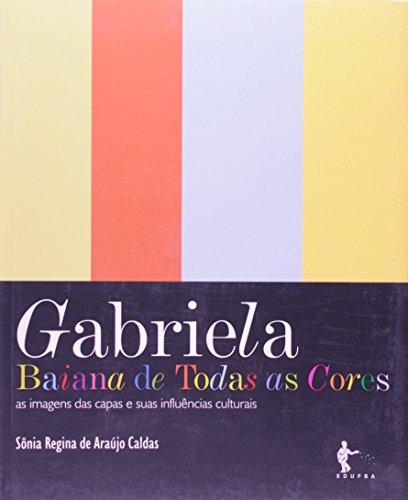 Gabriela. Baiana de Todas as Cores, livro de Sônia Regina de Araújo Caldas