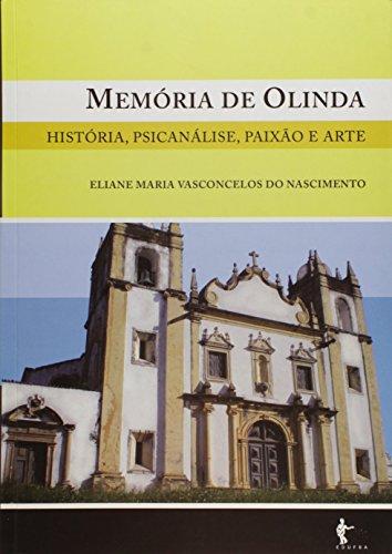 Memória de Olinda. História, Psicanálise, Paixão e Arte, livro de Eliane Maria Vasconcelos do Nascimento