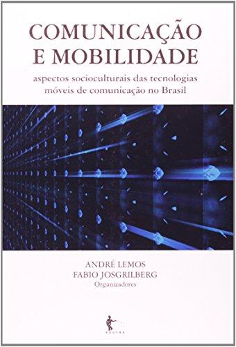 Comunicação e Mobilidade. Aspectos Socioculturais das Tecnologias Móveis, livro de Andre Lemos