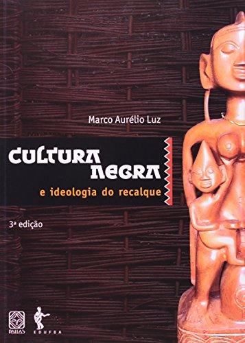 Cultura Negra E Ideologia Do Recalque, livro de Marco Aurelio Luz