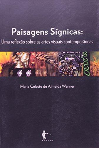 Paisagens Sígnicas. Uma Reflexão Sobre as Artes Visuais Contemporâneas, livro de 79816