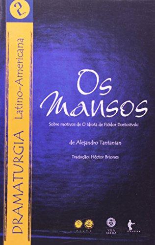 Os Mansos. Sobre Motivos de o Idiota de Fiódor Dostoiévski, livro de Alejandro Tentanian
