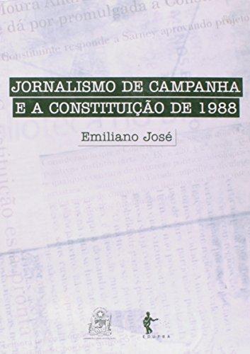 Jornalismo de Campanha e a Constituição de 1988, livro de Emiliano José