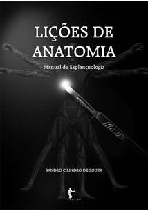 Lições de anatomia: manual de esplancnologia, livro de Sandro Cilindro de Souza