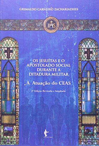 Os Jesuítas e o Apostolado Social Durante a Ditadura Militar, livro de Grimaldo Carneiro Zachariadhes