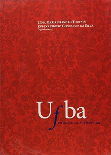 Ufba do Século XIX ao Século XXI, livro de Lídia Maria Brandão Toutain, Rubens Ribeiro Gonçalves da Silva