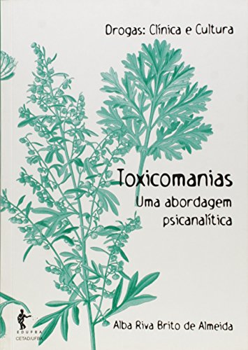 Toxicomanias. Uma Abordagem Psicanalítica, livro de Alba Riva Brito de Almeida