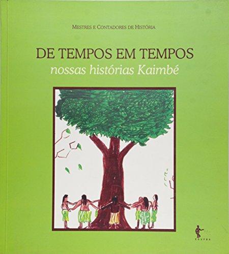 De Tempos em Tempos. Nossas Histórias Kaimbé, livro de Vários Autores