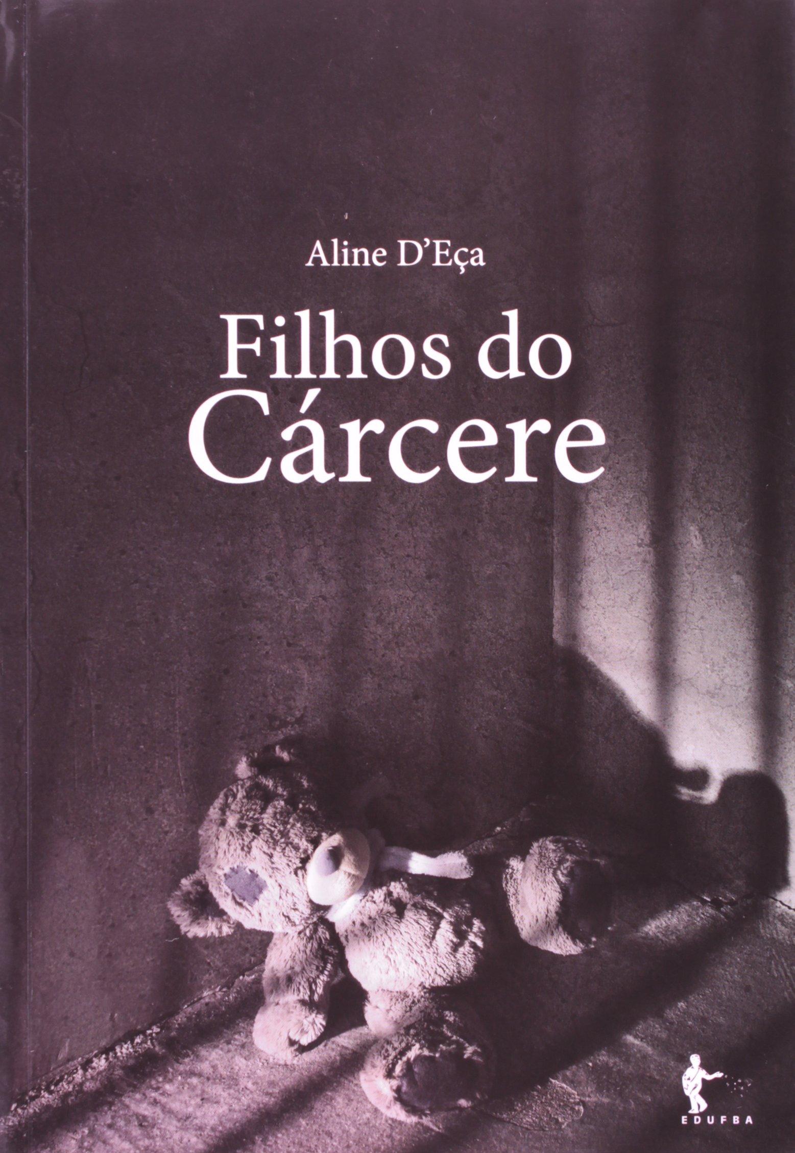 Filhos do Cárcere, livro de Aline D'Eça