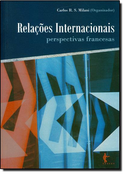 Relações internacionais: perspectivas francesas, livro de Carlos R. S. Milani
