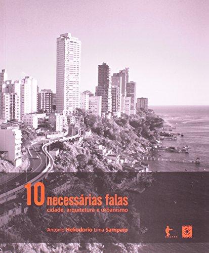 10 Necessárias Falas. Cidade, Arquitetura e Urbanismo, livro de Antonio Heliodoro Lima Sampaio