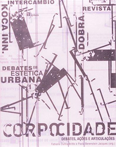 Corpocidade. Debates, Ações E Articulações, livro de Fabiana Dultra Britto
