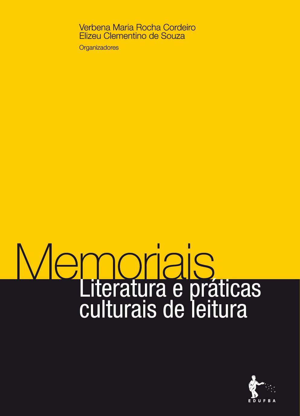 Memoriais, Literatura E Praticas Culturais De Leitura, livro de Verbena Maria Rocha;Souza, Elizeu Clementino De Cordeiro