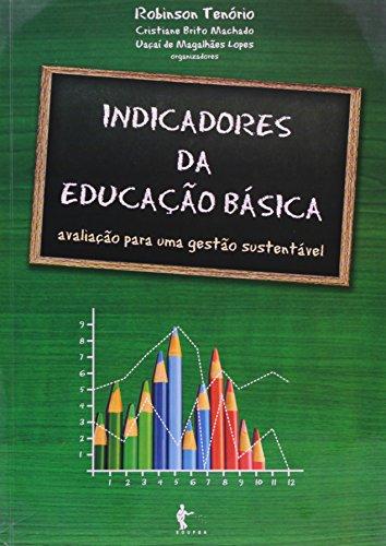Indicadores da Educação Básica. Avaliação Para Uma Gestão Sustentável, livro de Vários Autores
