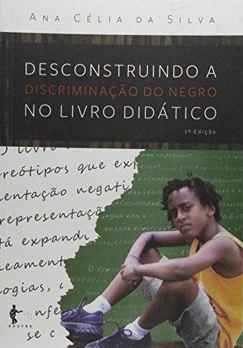 Desconstruindo a Descriminação do Negro, livro de Ana Celia da Silva