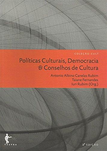 Políticas Culturais, Democracia E Conselhos De Cultura - Volume 8, livro de Antonio Albino Canelas Rubim